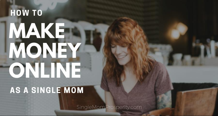 Make Money Online As Single Mom